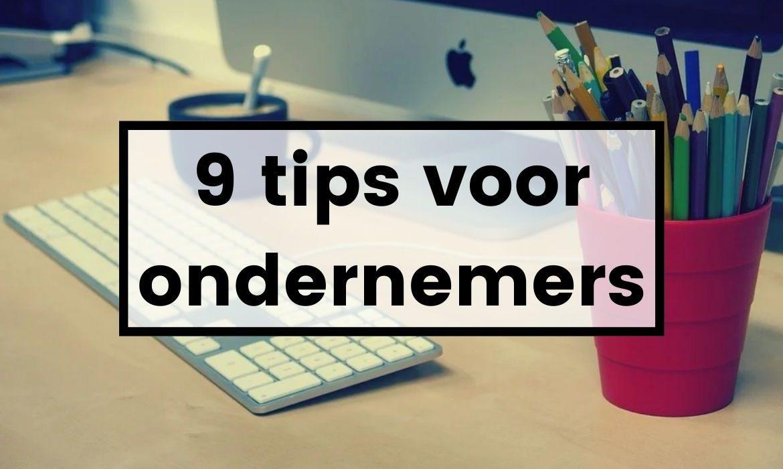 9 tips voor ondernemers