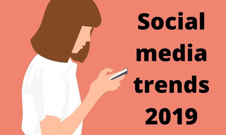 5 Social mediatrends voor 2019 die je niet mag missen!
